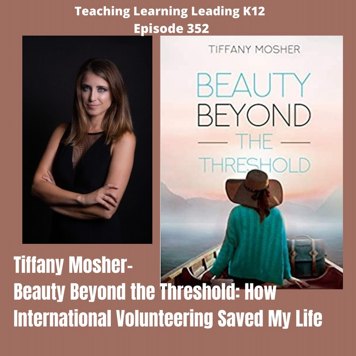 Tiffany Mosher: Beauty Beyond the Threshold: How International Volunteering Saved My Life - 352