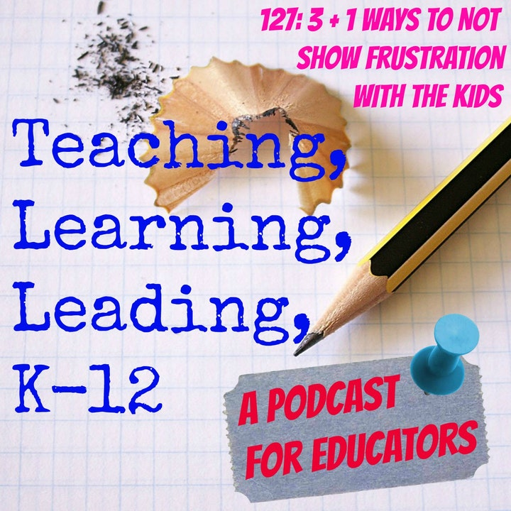 127: 3 + 1 Ways to Not Show Frustration with the Kids