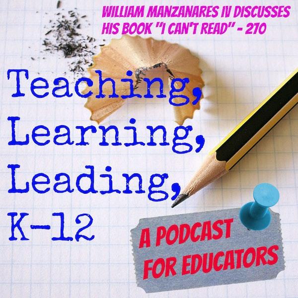"""William Manzanares IV discusses his book - """"I Can't Read"""" - 270 Image"""