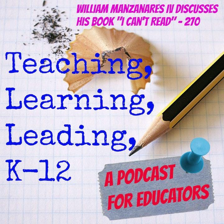 """William Manzanares IV discusses his book - """"I Can't Read"""" - 270"""