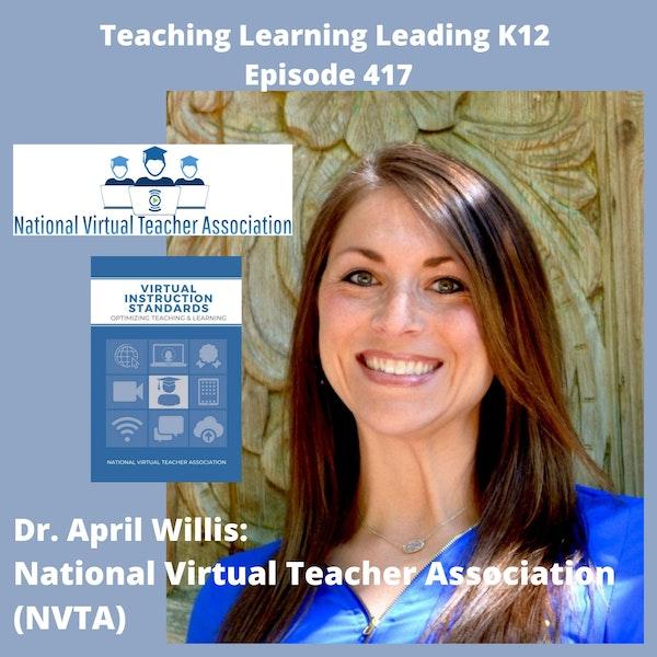 Dr. April Willis: The National Virtual Teacher Association (NVTA) - 417