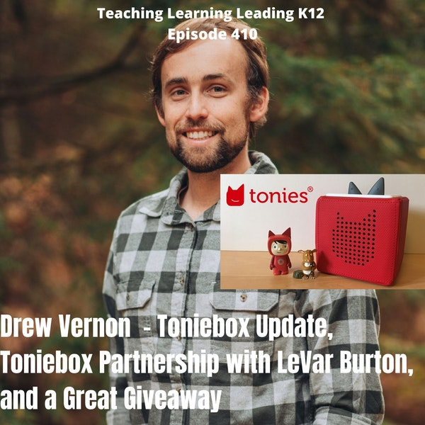 Drew Vernon - Toniebox updates, Toniebox Partnership with LeVar Burton, and a Great Giveaway - 410 Image