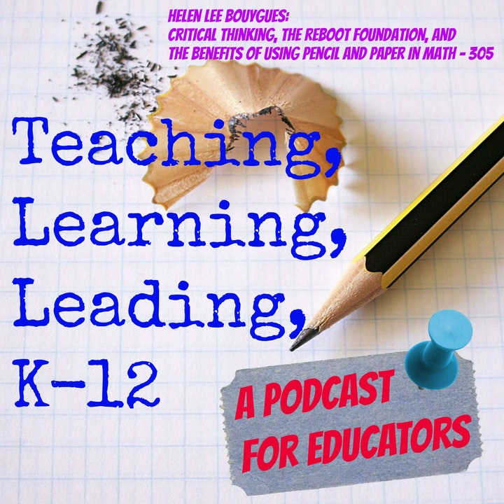 Helen Lee Bouygues: Critical Thinking, The Reboot Foundation, and The Benefits of Using Pencil and Paper in Math - 305