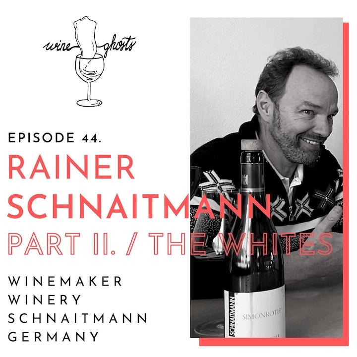 Ep. 44. / Schnaitmann's Whites are Bursting with Elegance & Refinement!