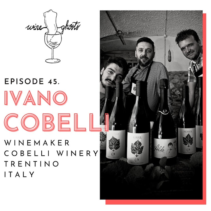 Ep. 45. / Trentino based Cobelli Wines inspired the Wine Ghosts