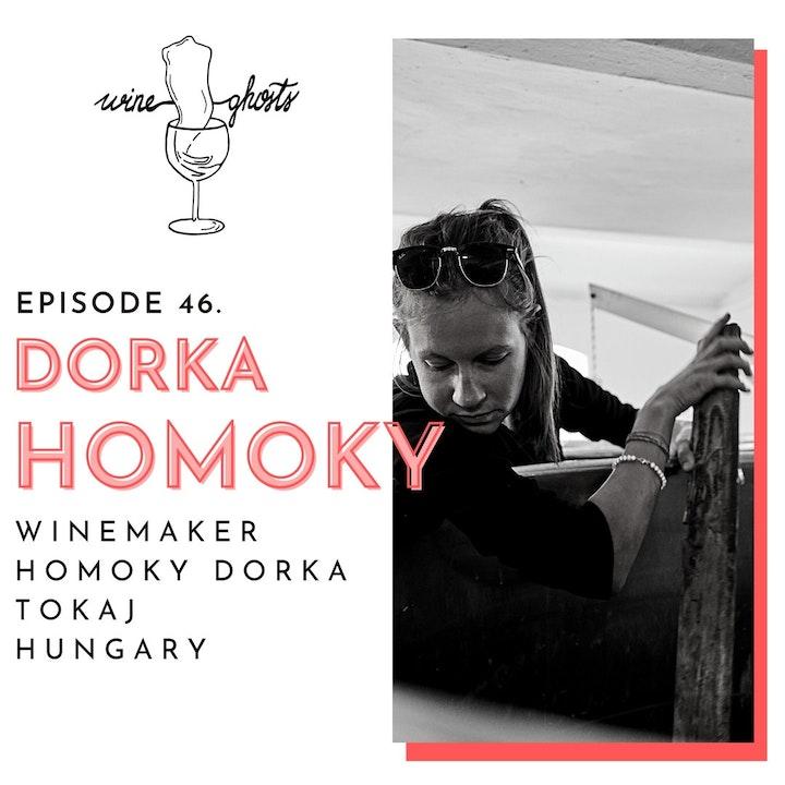 Ep. 46. / Tokaj's Natural Wave with 4th Generation Vigneron: Dorka Homoky