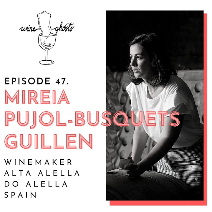 Ep. 47. / Alta Alella conjures Natural Wines from a Catalan Natural Park