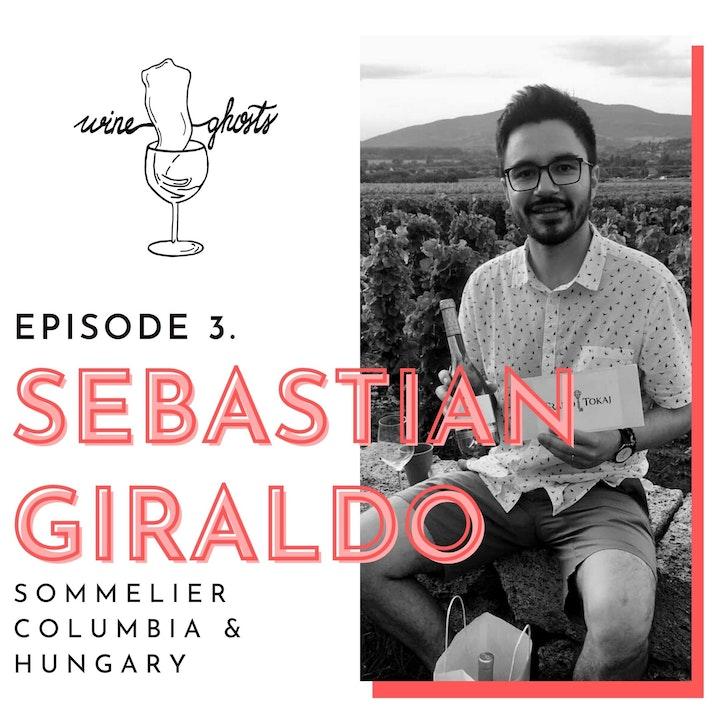 Ep 3. / Sebastian Giraldo's joyful ways of expanding wine knowledge as a sommelier