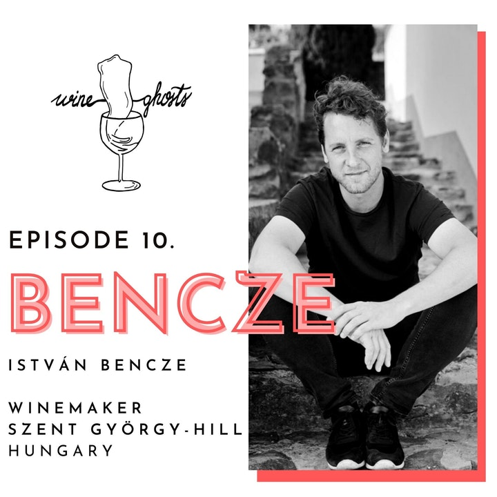 Ep 10. / István Bencze's savory way from the IT sector to natural winemaking