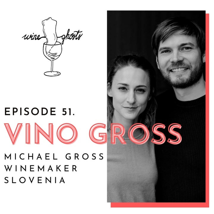 Ep. 51. / Vino Gross glorifies Slovenian Styria with Furmint support