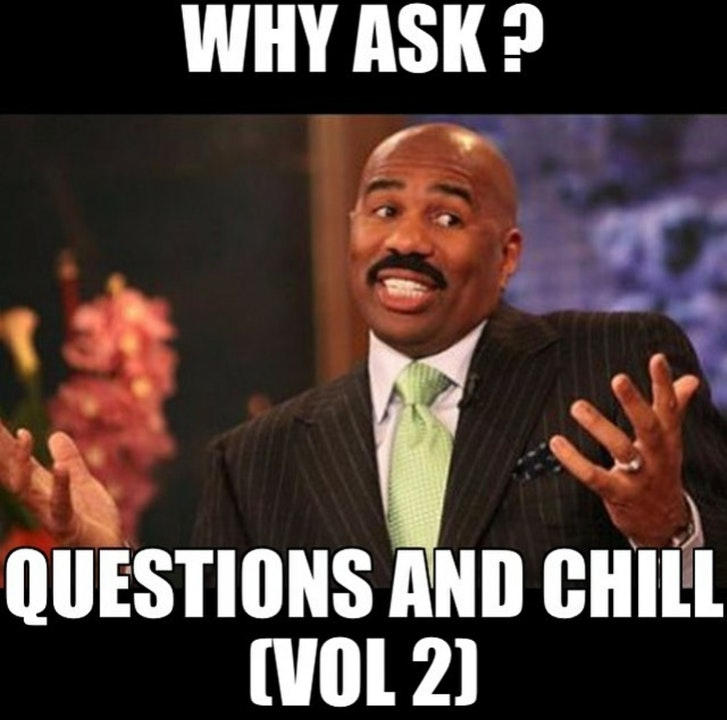 Ep. 18:  Questions and Chill.. (Vol. 2)