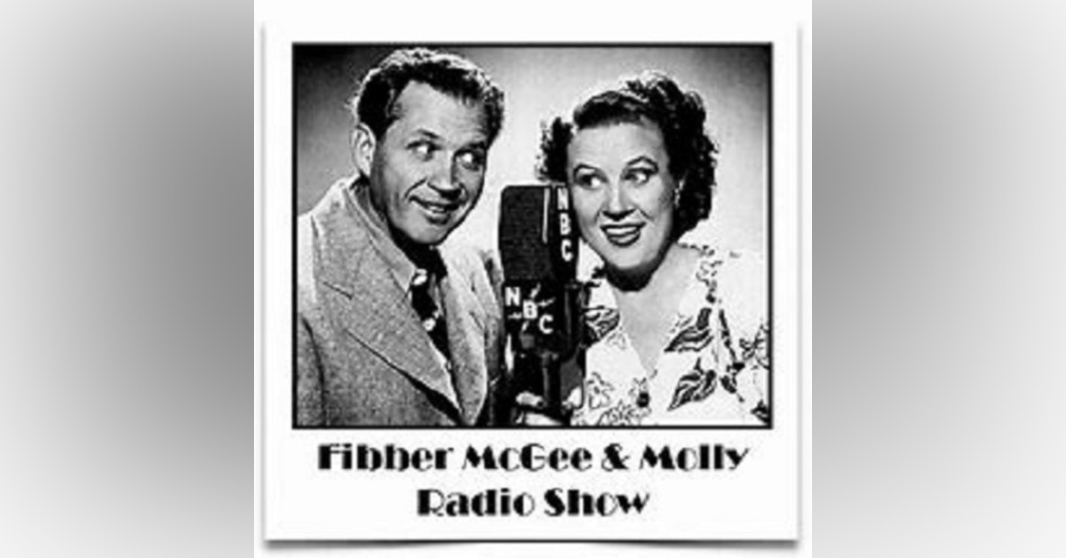 Fibber MCGee and Molly - 540408 Fibber Loses A Coat Button
