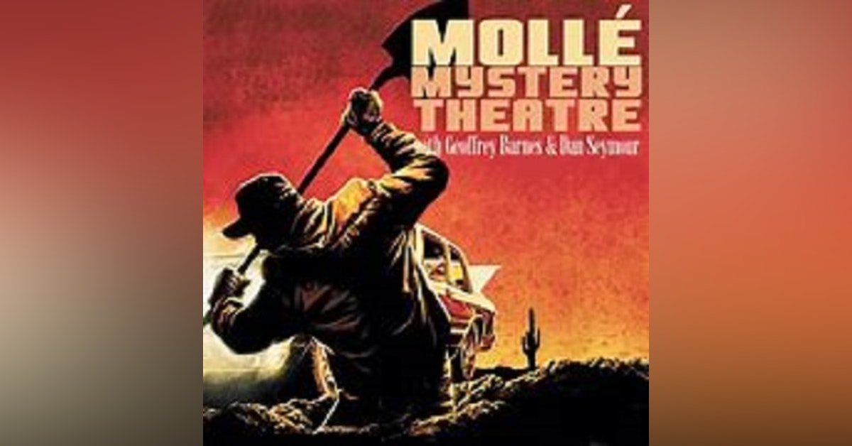 Molle' Mystery Theatre - 051746, episode 123 - Killer, Come Back to Me