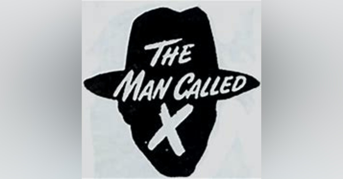 The Man Called X 51-05-25 (33) A Man, a Girl and a Plot