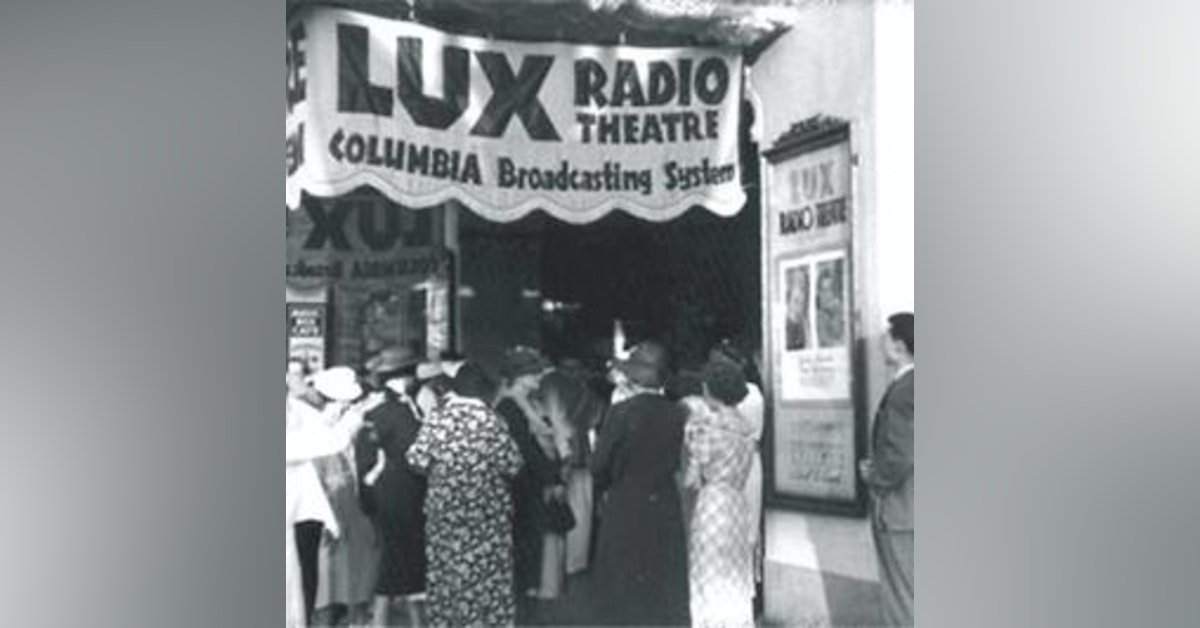Lux Radio Theatre - My Son, My Son - 031140, episode 254