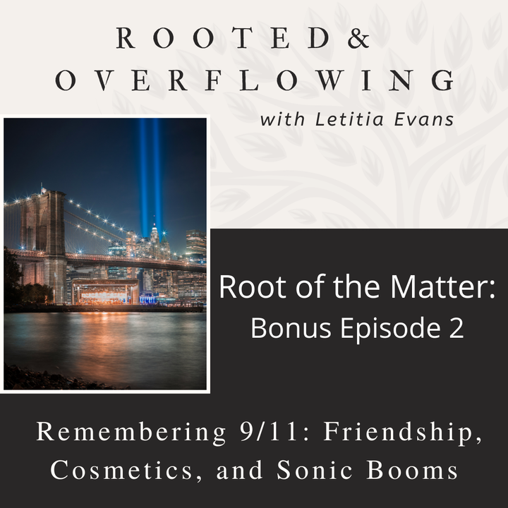 Remembering 9/11: Friendship, Cosmetics, and Sonic Booms