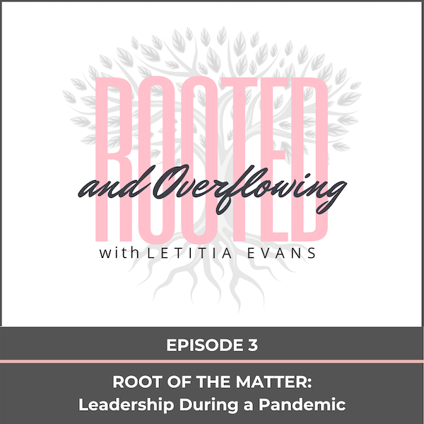 Root of the Matter: Leadership During a Pandemic Image