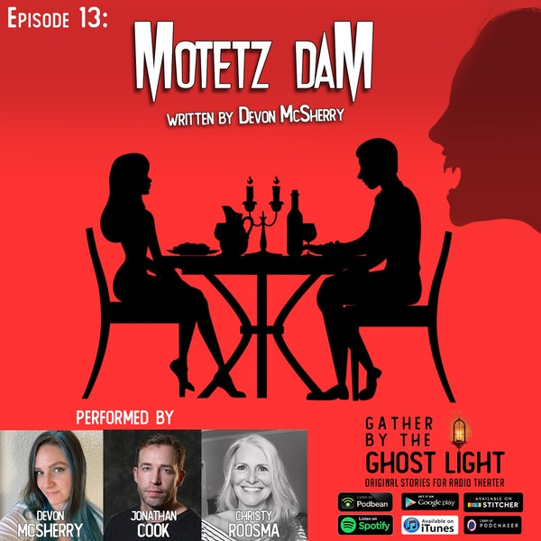 Ep 13: Motetz Dam