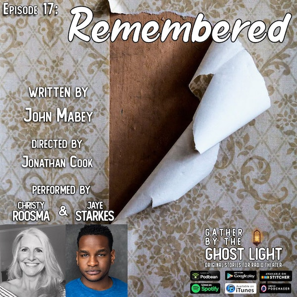 Ep 17: Remembered