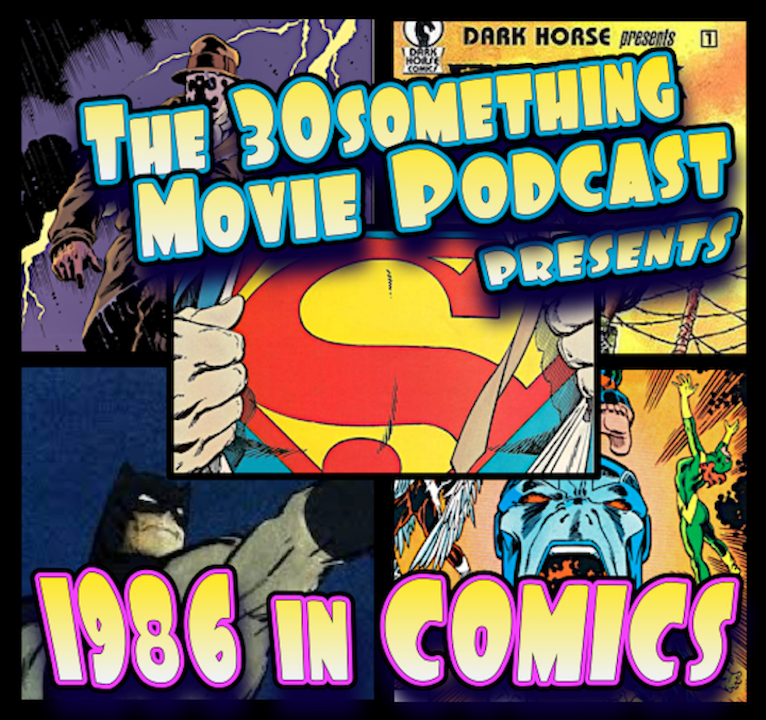 Episode #76: 1986 in Comics