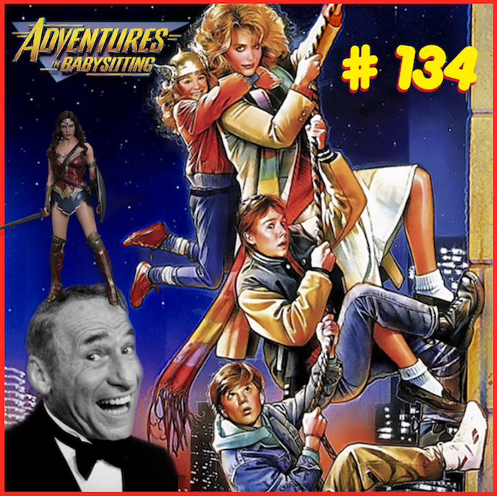 """Episode #134: """"Don't F*** With The Babysitter"""" 