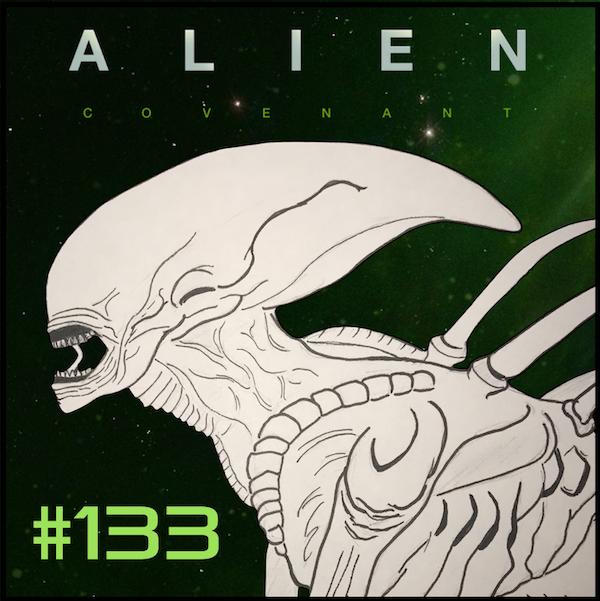 "Episode #133: ""I'm Sorry Dave"" | Alien: Covenant (2017) Image"