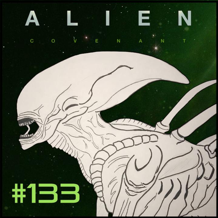 "Episode #133: ""I'm Sorry Dave"" | Alien: Covenant (2017)"