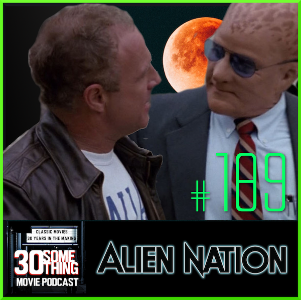 """Episode #189: """"Your mother mates out of season""""   Alien Nation (1988) Image"""