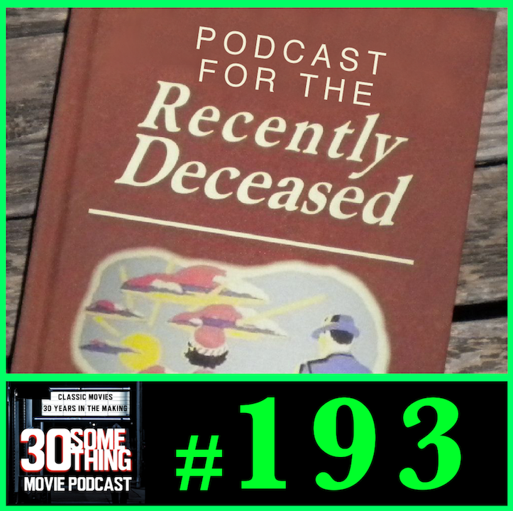 """Episode #193: """"Podcast for the Recently Deceased"""" 