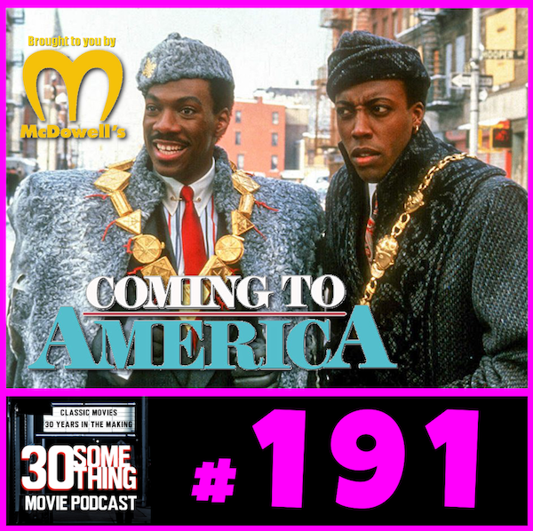 """Episode #191: """"Good Morning, My Neighbors!""""   Coming to America (1988) Image"""