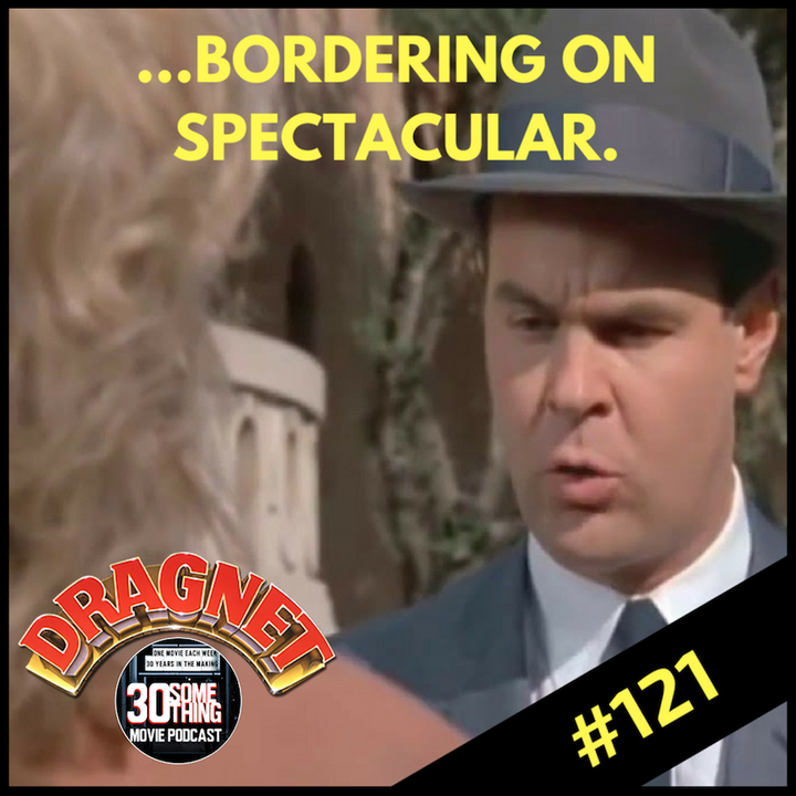 "Episode #121: ""Bordering on Spectacular"" | Dragnet (1987)"