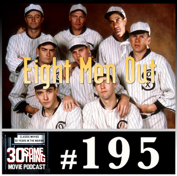 """Episode #195: """"Say It Ain't So""""   Eight Men Out (1988) Image"""