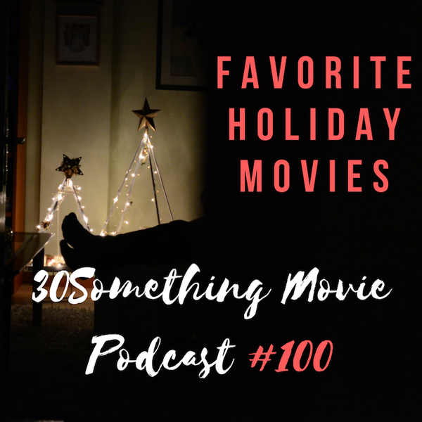 Episode #100: The Best Holiday Movies Image