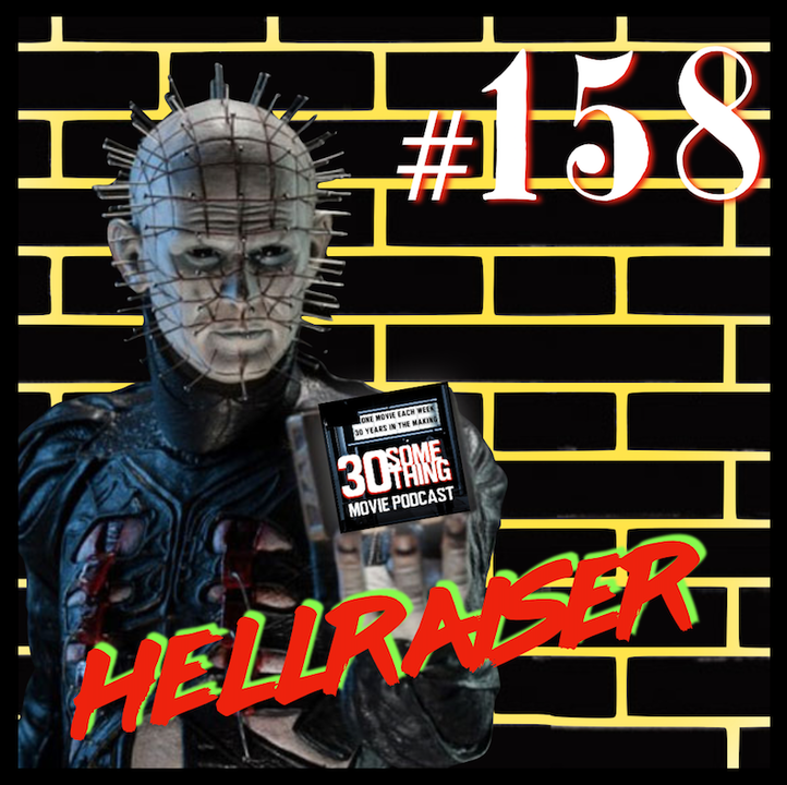 "Episode #158: ""Chill the Maggots; Sex the Roaches""   Hellraiser (1987)"