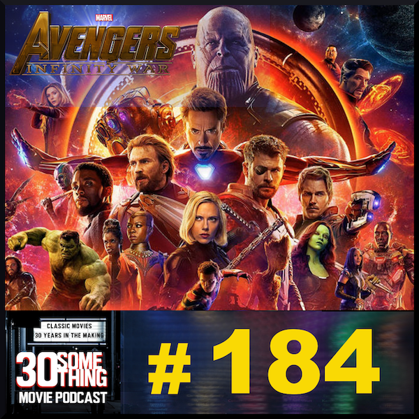 """Episode #184: """"We're in the endgame now""""   Avengers: Infinity War (2018) Image"""