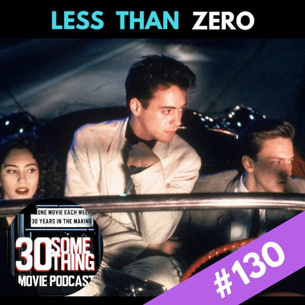 "Episode #130: ""But Do I Look Good?"" | Less Than Zero (1987) Image"