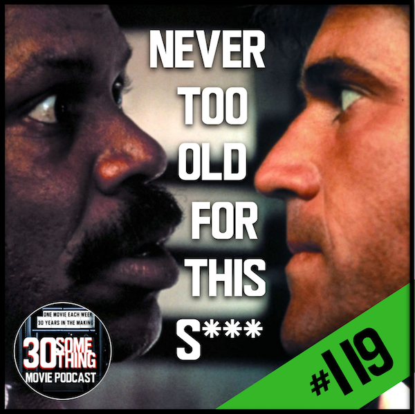 """Episode #119: """"Never Too Old For This S***"""" 