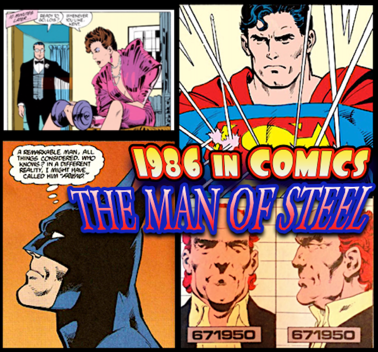 "Episode #82: Comics in 1986 | ""The Man of Steel"" Miniseries (1986)"