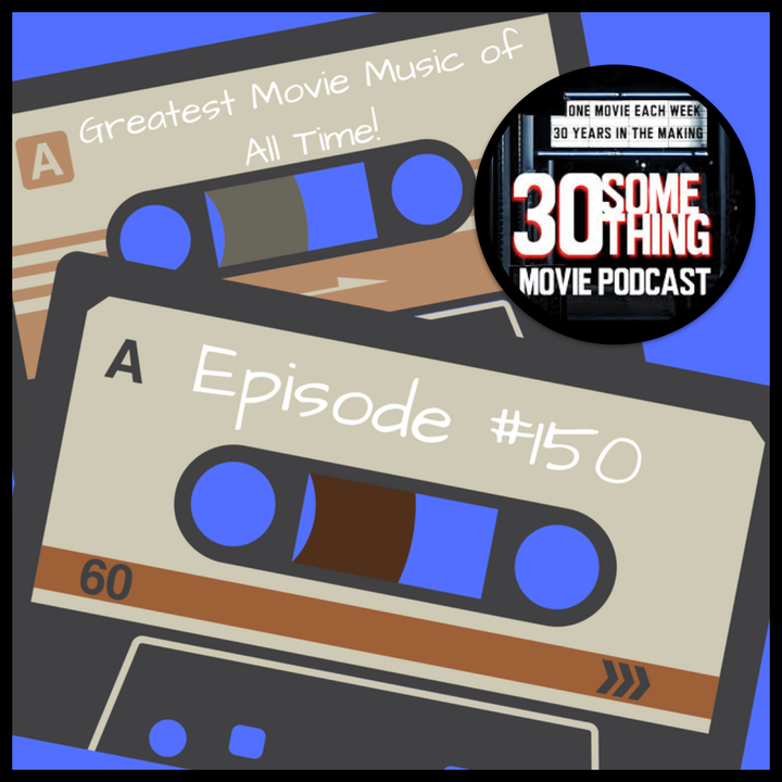 Episode #150: Favorite Movie Music of All Time