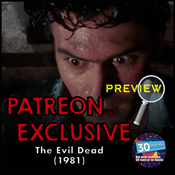 The Evil Dead (1981): Patreon Exclusive Preview Image