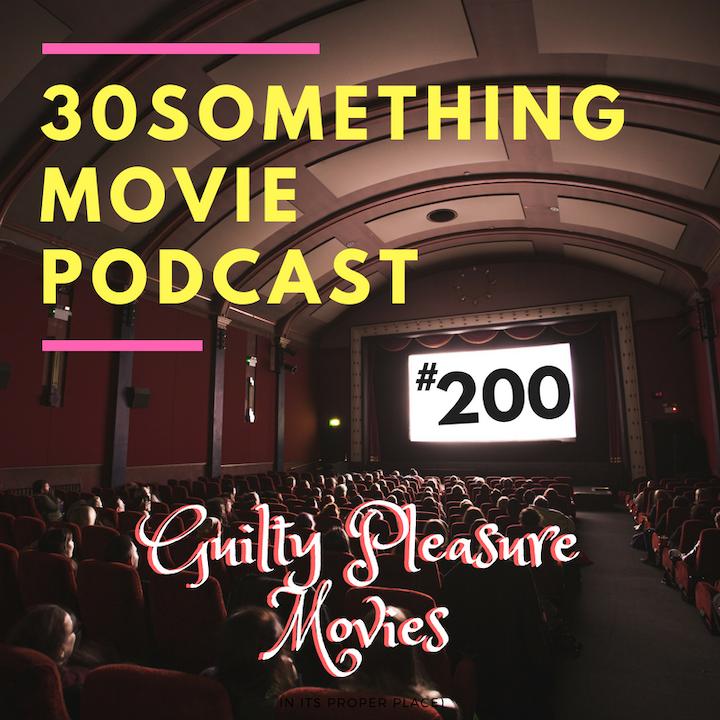 Episode #200: Guilty Pleasure Movies