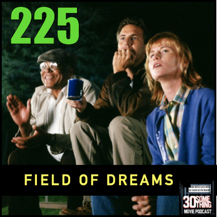 """Episode #225: """"People Will Come""""   Field of Dreams (1989)"""