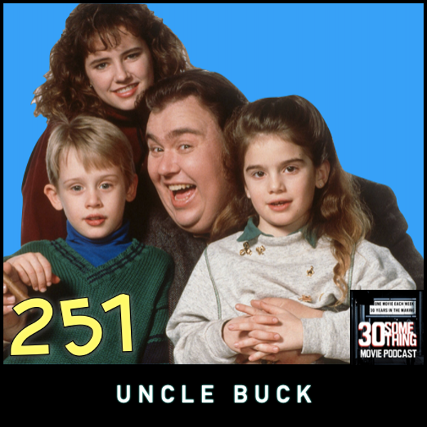 """Episode #251: """"I'm your dad's brother alright"""" 