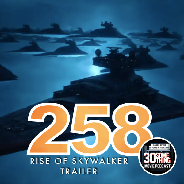 """Episode #258: """"Your journey nears its end"""" 
