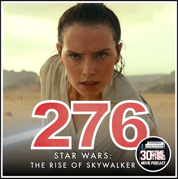 Episode #276: Star Wars: The Rise of Skywalker (2019) Image