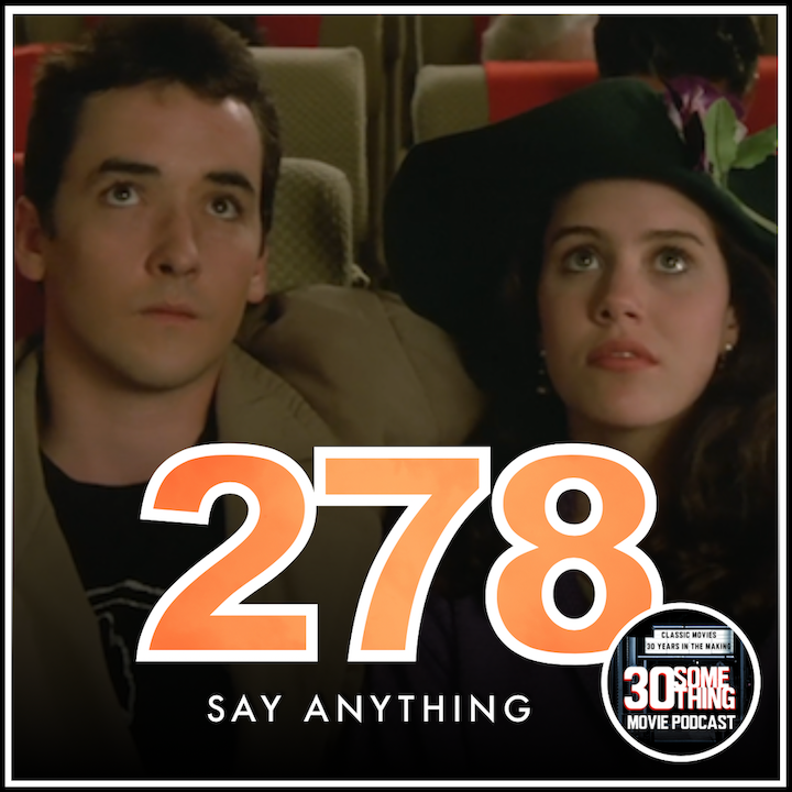 """Episode #278: """"A dare to be great situation""""   Say Anything (1989)"""