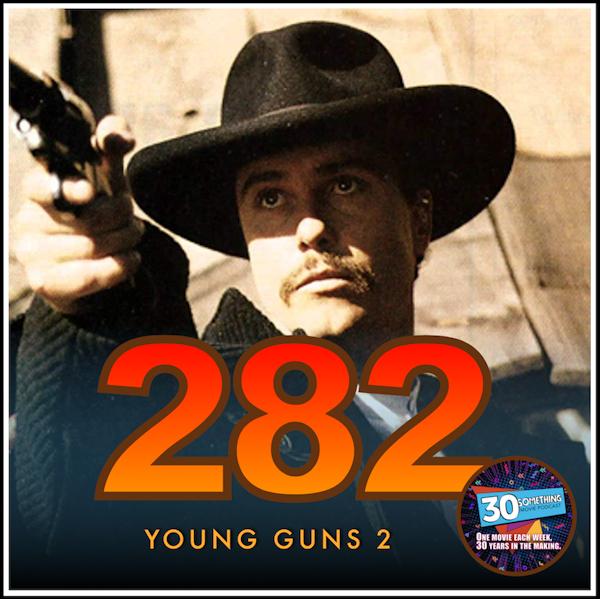 "Episode #282: ""I'll make ya famous"" | Young Guns 2 (1990) Image"