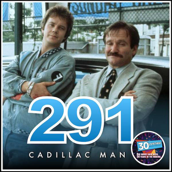 "Episode #291: ""How many girls you got?!"" | Cadillac Man (1990) Image"