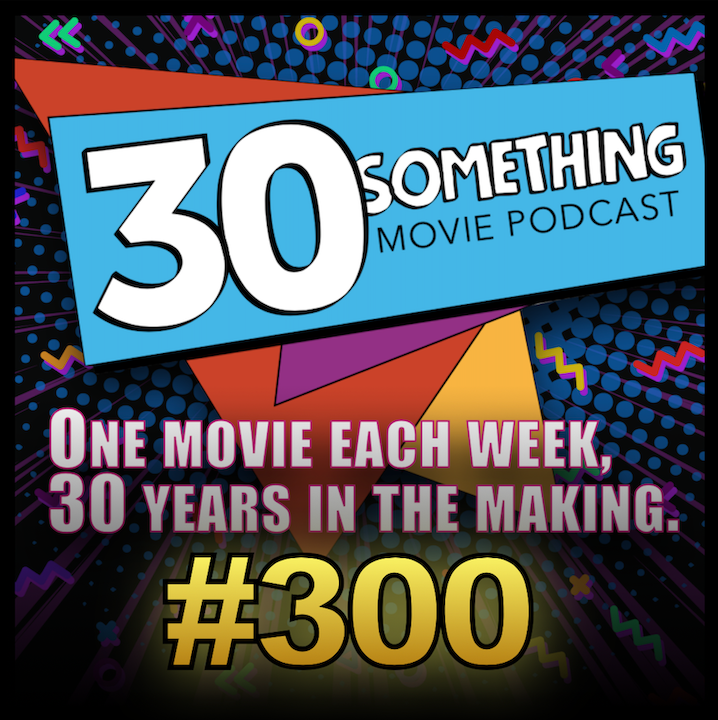 Episode #300: Our Favorite Quotable Movies