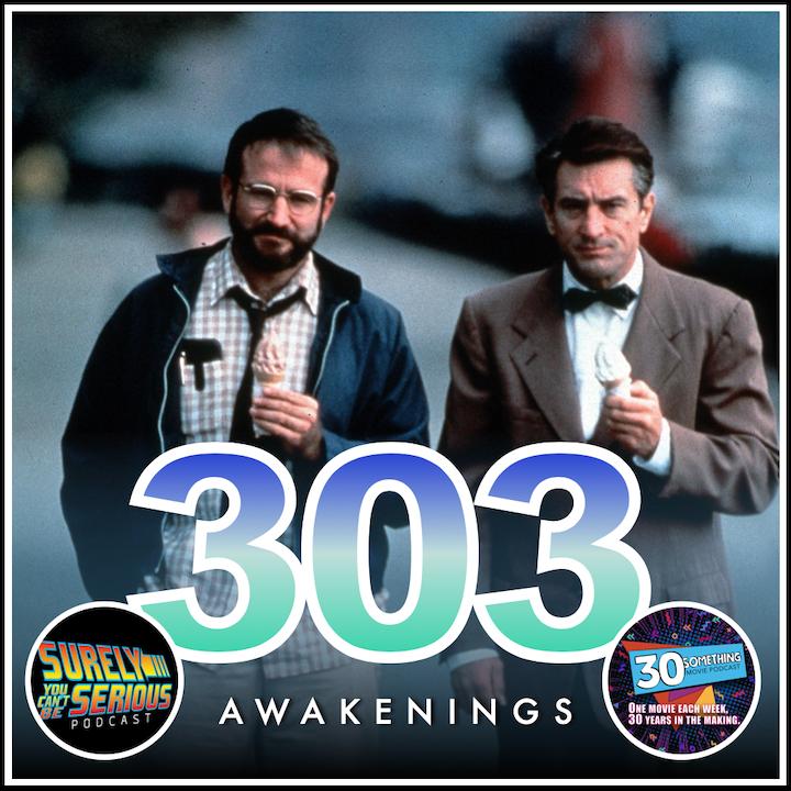 "Episode #303: ""The Wonderment of Life"" | Awakenings (1990)"
